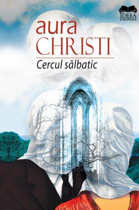 Aura Christi - Cercul salbatic