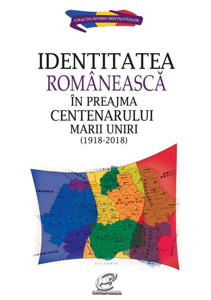 Identitatea românească în preajma Centenarului Marii Uniri (1918-2018)