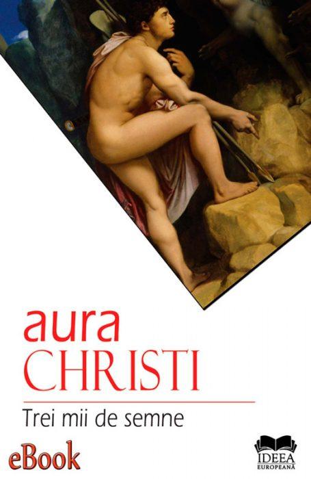 Aura Christi - Trei mii de semne